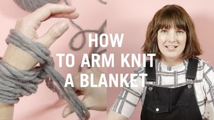 How to arm knit a blanket