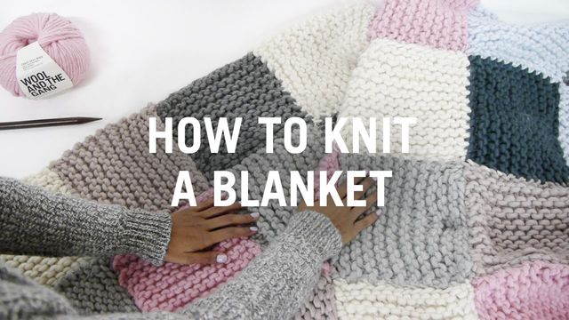 How To Knit A Blanket Knitting Wool And The Gang