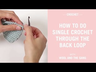 Single crochet through the back loop