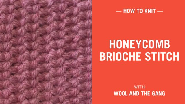 Honeycomb Brioche Stitch Knitting Wool And The Gang