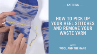 How to pick up your heel stitches and remove your waste yarn