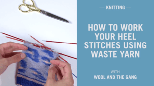 How to work your heel stitches using waste yarn